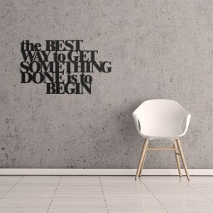 Napis na ścianę THE BEST WAY TO GET SOMETHING DONE IS TO BEGIN czarny TBW1-1